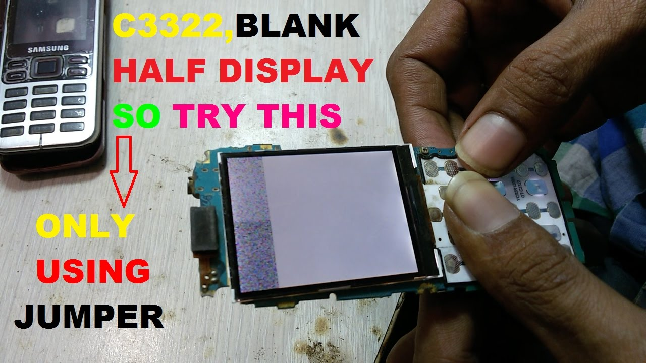 Samsung C3322 Display Problem Samsung C3322 White Display Blank