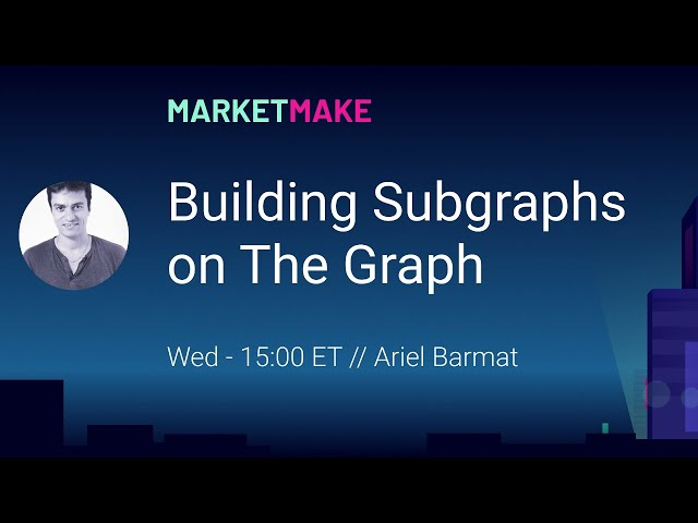 Building Subgraphs on The Graph [MarketMake]