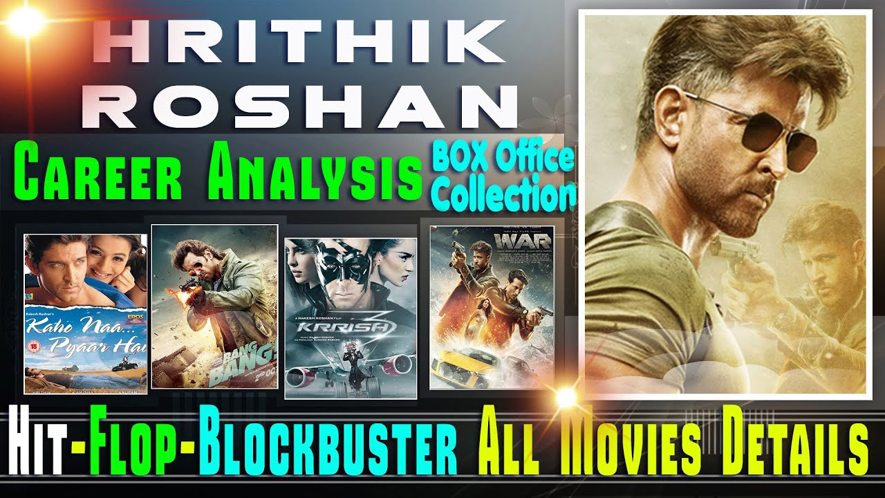 Download Hrithik Roshan Box Office Collection Analysis Hit and Flop Blockbuster All Movies List. #WAR