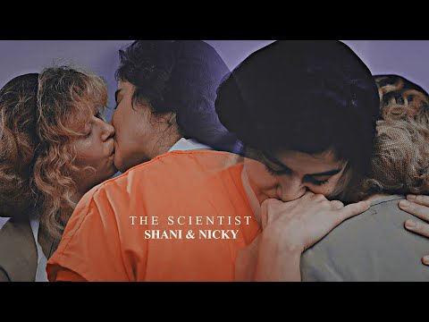 » Nicky + Shani / The Scientist (oitnb S07)