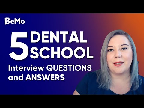 Dental School Interview Questions: 5 Hardest Questions and