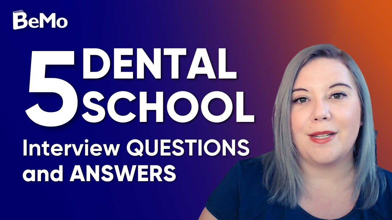 5 Hardest Dental School Interview Questions and Answers