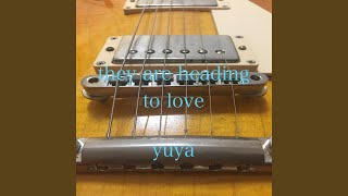 Provided to YouTube by TuneCore Japan aha · yuya they are heading t...