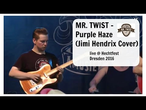 MR. TWIST - Purple Haze (Jimi Hendrix Cover)