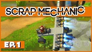 Scrap Mechanic - Ep. 1 - Become a Scrap Mechanic! - Let's Play Scrap Mechanic Gameplay