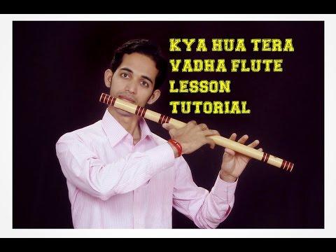 Kya hua tera vadha song tutorial lesson in hindi easy bollywood song on flute basari