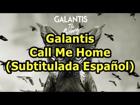 Galantis - Call Me Home (Subtitulada Español)
