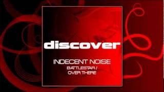 Indecent Noise - Battlestar / Over There