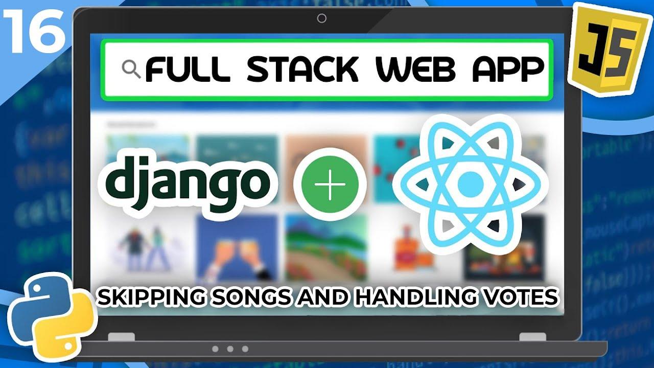 Django & React Tutorial - Skipping Songs and Handling Votes