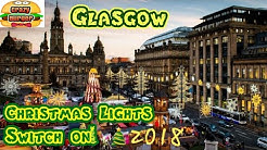 GLASGOW Christmas Lights Switch on 2018!