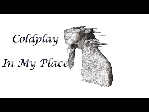 Coldplay- In My Place Lyrics