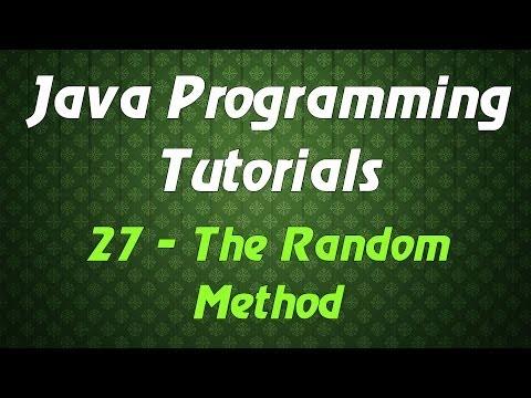 Java Programming Tutorials - 27 - The Random Method