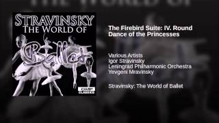 The Firebird Suite: IV. Round Dance of the Princesses