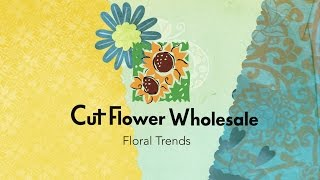 Cut Flower Wholesale Floral Trends 2015