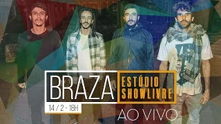 Braza no Estúdio Showlivre - Ao Vivo