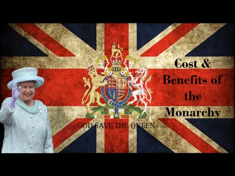 Cost & Benefits of the Monarchy