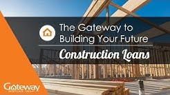 The Gateway To Building Your Future | Construction Loans