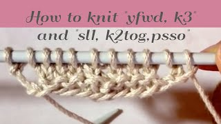 how to knit yfwd k3 and sl 1 k2tog psso