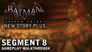 Batman - Arkham Knight - New Story Plus: Segment 8 (PS4)