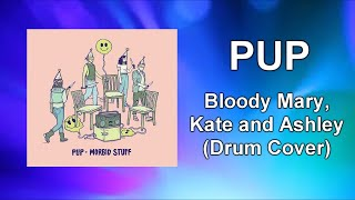 """PUP - """"Bloody Mary, Kate and Ashley"""" Drum Cover"""