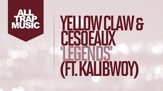 Yellow Claw Cesqeaux Legends Ft. Kalibwoy.mp3