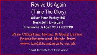 Revive Us Again(Hallelujah Thine The Glory) - Hymn Lyrics & Music