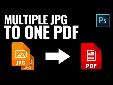 How to Convert Multiple JPG to One PDF in Photoshop