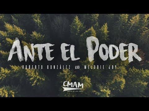 Ante el Poder - Roberto González feat. Melodie Joy | LETRA