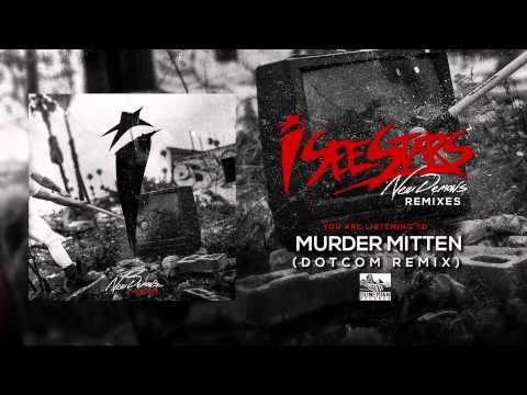 I SEE STARS - Murder Mitten (Dotcom Remix)