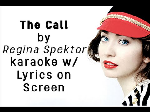 the-call-karaoke-by-regina-spektor-w/-lyrics-on-screen