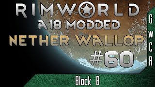 Let's Play Rimworld [Nether Wallop #60]: Backdoor