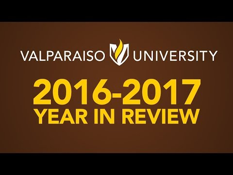 2016-2017 Year in Review at Valparaiso University