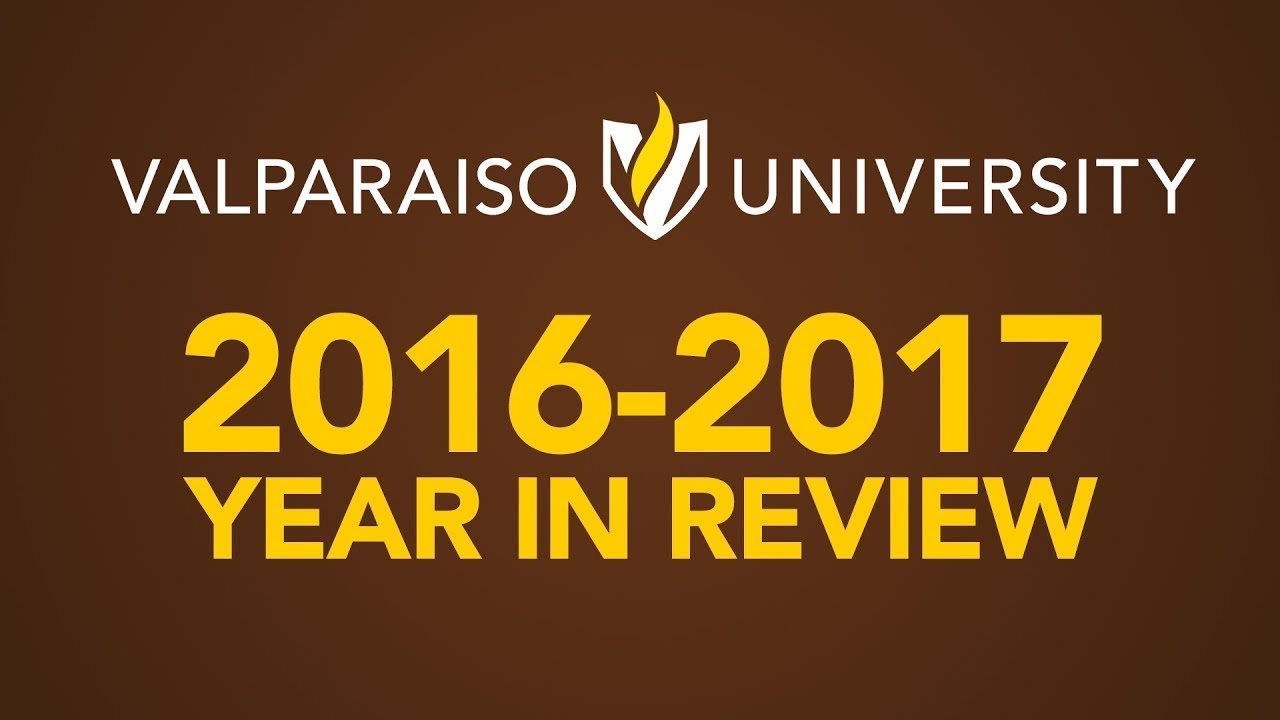 2016-2017 Year in Review at Valparaiso University - YouTube