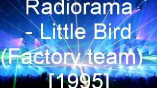 Radiorama - Little Bird (Factory team)