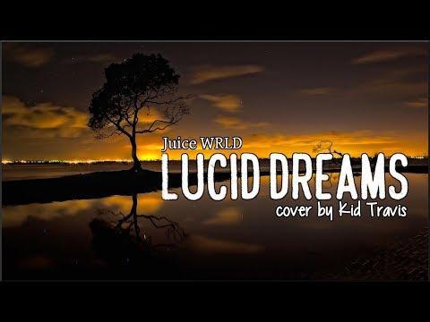 Juice WRLD - Lucid Dreams (Kid Travis cover)(Lyrics)