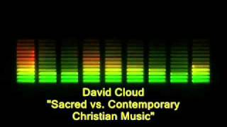 Pastor David Cloud - Sacred vs. Contemporary Christian Music (Pt. 1 of 6)