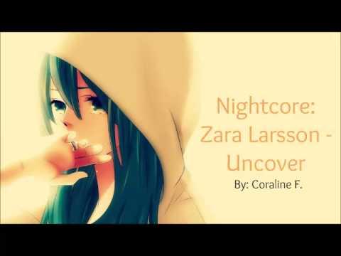 Nightcore - Zara Larsson - Uncover