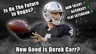 How Good Is Derek Carr? | A Film Breakdown | Is He The Raiders' Future?