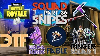 DTF, Llama Lords, Fable, Ringer 1 🥊Squad Snipe🥊 Part 36 (Fortnite)