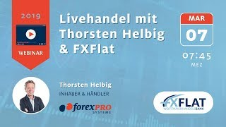 07.03.2019 Thorsten Helbig forexPro Systeme   Livetrading bei FXFlat