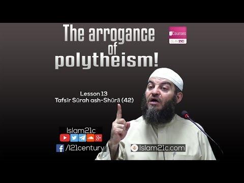 13 ¦ Tafsīr Sūrah ash-Shurā (42) ¦ The arrogance of polytheism! ¦ Sh Dr Haitham al-Haddad