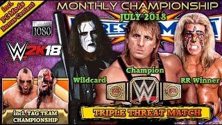 WWE 2K18: WRESTLEMANIA [July 2018] Owen Hart VS. Ultimate Warrior VS. Sting ► Monthly Championship