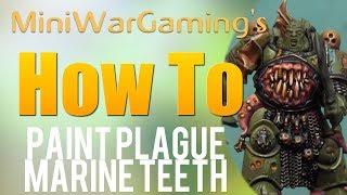 How To: Paint Plague Marine Teeth