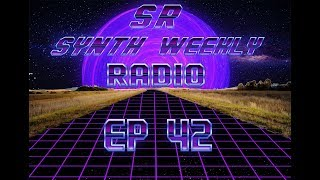 S.R. Synth Weekly Episode 42