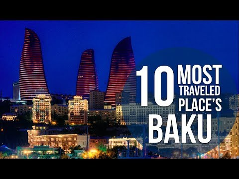 Top 10 Places To Visit In BAKU | Azerbaijan