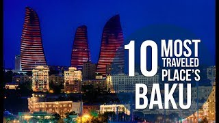 Top 10 Places To Visit In BAKU | Azerbaijan