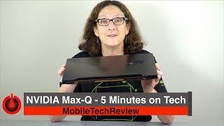 NVIDIA Max-Q - 5 Minutes on Tech
