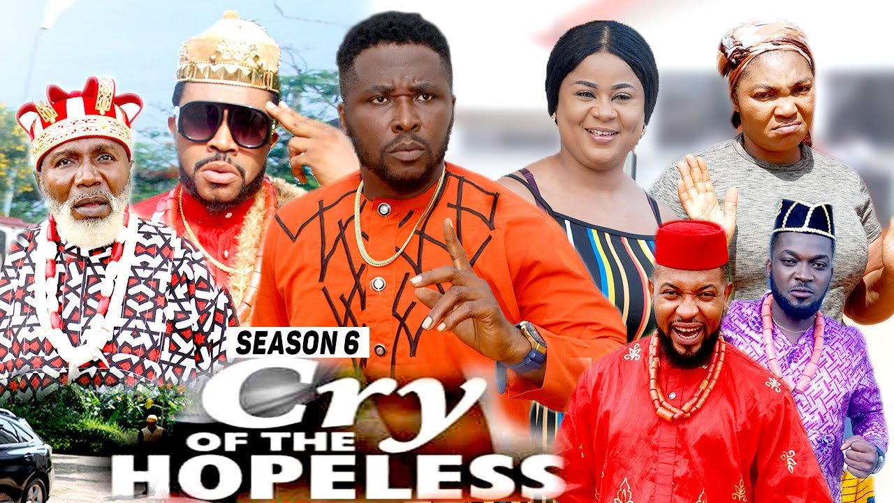 Download CRY OF THE HOPELESS (SEASON 6) {TRENDING NEW MOVIE} - 2021 LATEST NIGERIAN NOLLYWOOD MOVIES