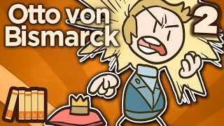 Otto von Bismarck - A Man of Great Ideas - Extra History - #2