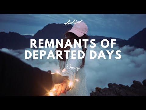 Owsey - Remnants of Departed Days